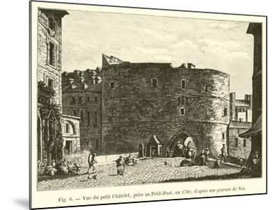 Vue Du Petit Chatelet, Prise Au Petit-Pont, En 1780; D'Apres Une Gravure De Nee--Mounted Giclee Print