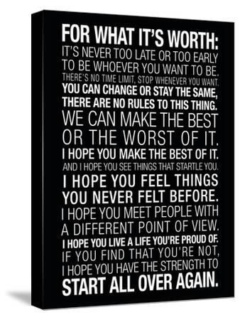 For What It's Worth Quote (Black) Motivational Poster--Stretched Canvas Print
