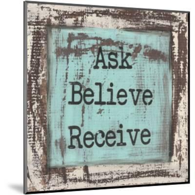 Ask Believe Receive-Cassandra Cushman-Mounted Art Print