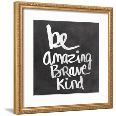 Be Amazing Brave Kind-Linda Woods-Framed Art Print