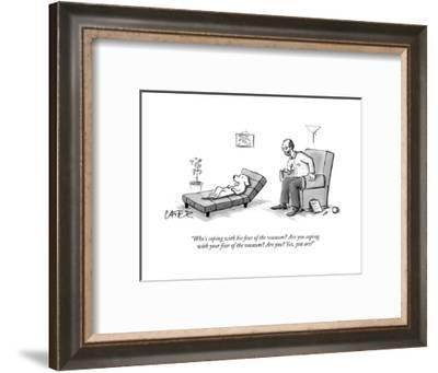 """""""Who's coping with his fear of the vacuum? Are you coping with your fear o?"""" - New Yorker Cartoon-Chris Cater-Framed Premium Giclee Print"""