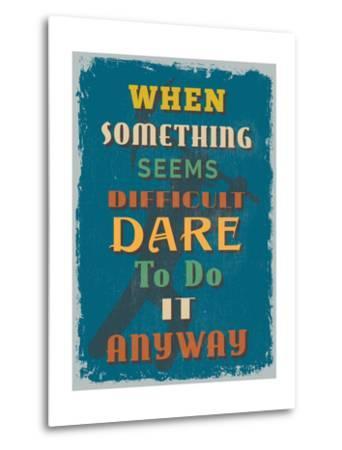 Retro Vintage Motivational Quote Poster. Vector Illustration-sibgat-Metal Print