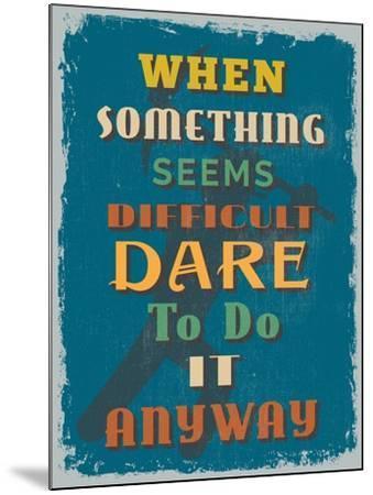 Retro Vintage Motivational Quote Poster. Vector Illustration-sibgat-Mounted Art Print