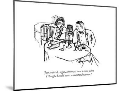 """""""Just to think, sugar, there was once a time when I thought I could never ?"""" - New Yorker Cartoon-Alan Dunn-Mounted Premium Giclee Print"""