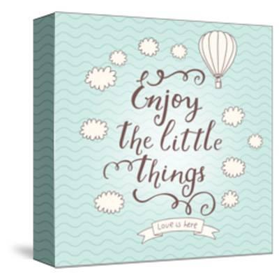Enjoy the Little Things. Stylish Vector Card in Vintage Colors with Waves, Balloon, Text and Clouds-smilewithjul-Stretched Canvas Print