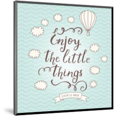 Enjoy the Little Things. Stylish Vector Card in Vintage Colors with Waves, Balloon, Text and Clouds-smilewithjul-Mounted Art Print