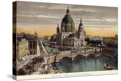 The Dome of the Royal Palace and Friedrichsbrucke in Berlin--Stretched Canvas Print
