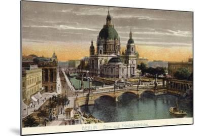 The Dome of the Royal Palace and Friedrichsbrucke in Berlin--Mounted Photographic Print