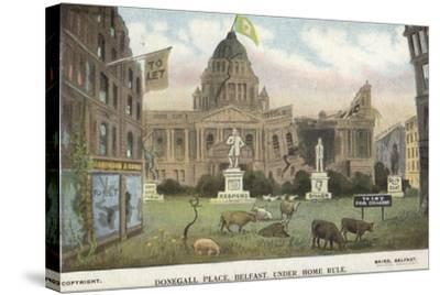 Donegall Place, Belfast, under Home Rule--Stretched Canvas Print
