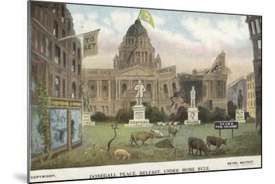 Donegall Place, Belfast, under Home Rule--Mounted Giclee Print