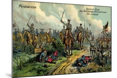 Künstler Feldskizze, Großer Sieg, Kronprinz, Longwy--Mounted Giclee Print