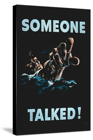 Someone Talked', 2nd World War Poster--Stretched Canvas Print