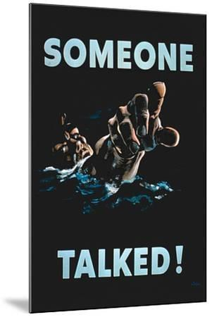 Someone Talked', 2nd World War Poster--Mounted Giclee Print
