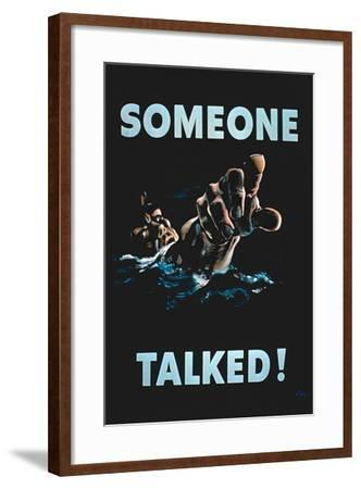 Someone Talked', 2nd World War Poster--Framed Giclee Print