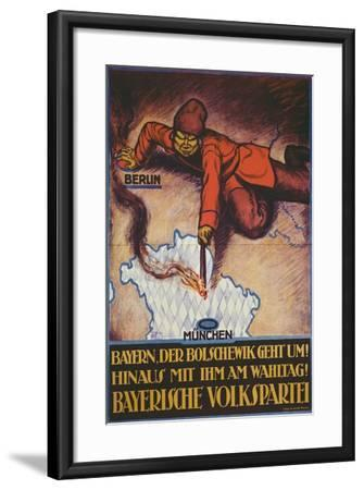 Bavaria, the Bolshevik Is Coming! Get Rid of Him on Polling Day!--Framed Giclee Print