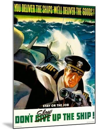 You Deliver the Ships - We'll Deliver the Goods!, 1943--Mounted Giclee Print