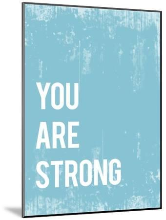 You are Strong-Kindred Sol Collective-Mounted Art Print