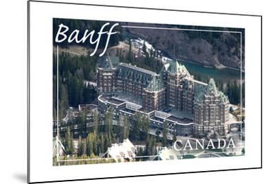 Banff, Canada - Banff Springs Hotel-Lantern Press-Mounted Art Print