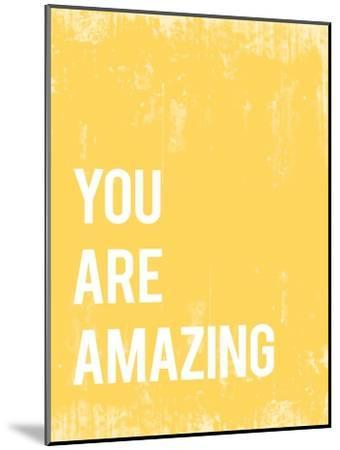 You Are Amazing--Mounted Premium Giclee Print