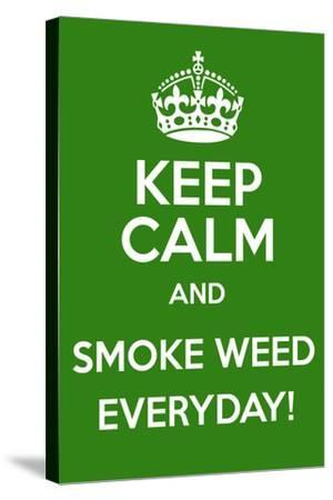Keep Calm and Smoke Weed Everyday-Andrew S Hunt-Stretched Canvas Print