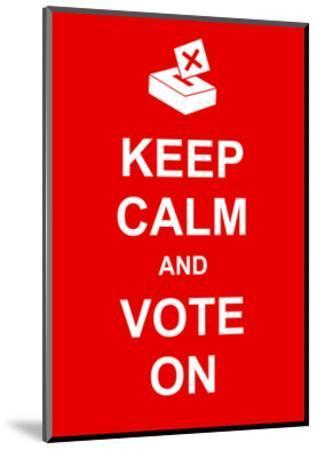 Keep Calm and Vote On-prawny-Mounted Art Print