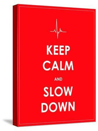 Keep Calm and Slow down Banner-place4design-Stretched Canvas Print