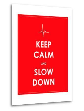 Keep Calm and Slow down Banner-place4design-Metal Print