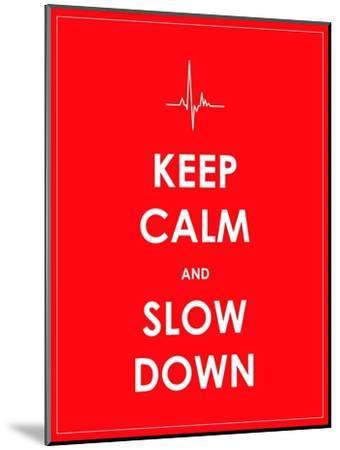 Keep Calm and Slow down Banner-place4design-Mounted Art Print