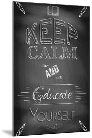Keep Calm and Educate Yourself-Bratovanov-Mounted Art Print