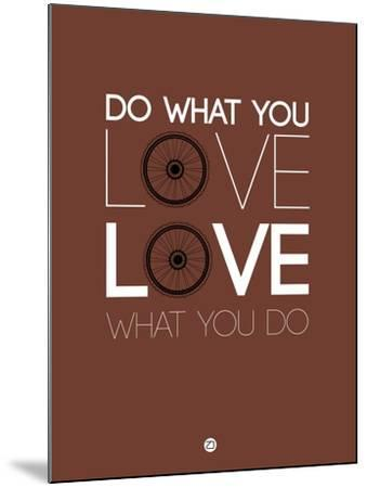 Do What You Love Love What You Do 8-NaxArt-Mounted Art Print
