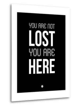 You are Not Lost Black-NaxArt-Metal Print