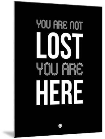 You are Not Lost Black-NaxArt-Mounted Art Print