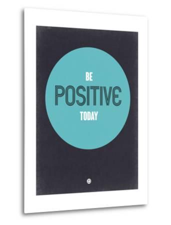 Be Positive Today 2-NaxArt-Metal Print