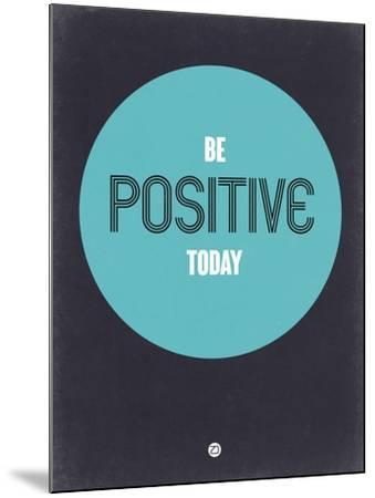 Be Positive Today 2-NaxArt-Mounted Art Print