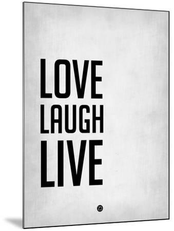 Love Laugh Live Grey-NaxArt-Mounted Art Print