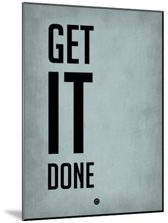 Get it Done Blue-NaxArt-Mounted Premium Giclee Print