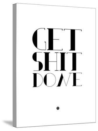 Get Shit Done White-NaxArt-Stretched Canvas Print
