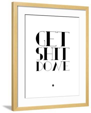 Get Shit Done White-NaxArt-Framed Art Print