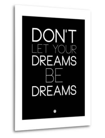 Don't Let Your Dreams Be Dreams 1-NaxArt-Metal Print