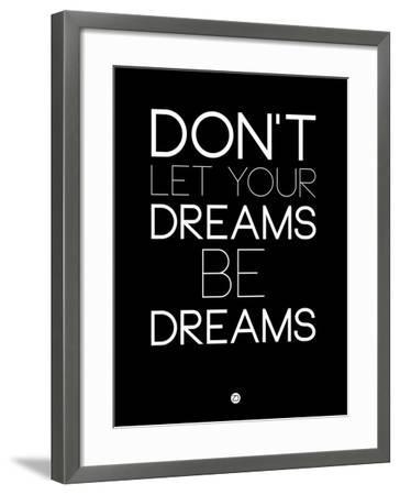 Don't Let Your Dreams Be Dreams 1-NaxArt-Framed Art Print