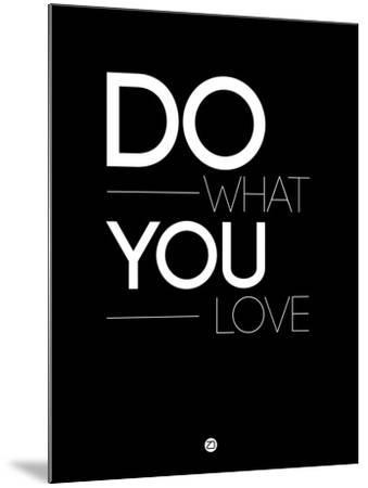 Do What You Love 1-NaxArt-Mounted Art Print