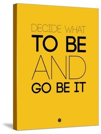 Decide What to Be and Go Be it 2-NaxArt-Stretched Canvas Print