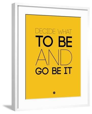 Decide What to Be and Go Be it 2-NaxArt-Framed Art Print