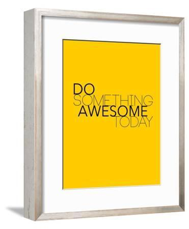 Do Something Awesome Today 1-NaxArt-Framed Premium Giclee Print