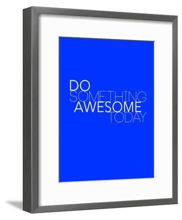 Do Something Awesome Today 2-NaxArt-Framed Art Print