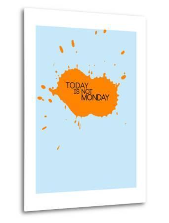 Today Is Not Monday 1-NaxArt-Metal Print