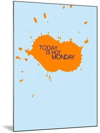 Today Is Not Monday 1-NaxArt-Mounted Art Print