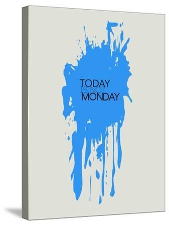 Today Is Not Monday 3-NaxArt-Stretched Canvas Print