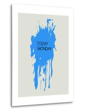 Today Is Not Monday 3-NaxArt-Metal Print