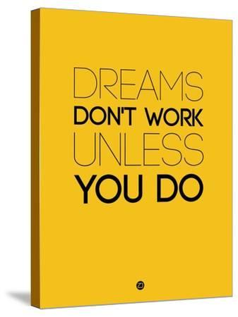 Dreams Don't Work Unless You Do 1-NaxArt-Stretched Canvas Print